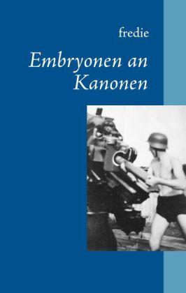 Embryonen an Kanonen