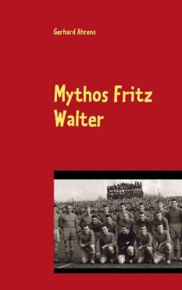 Mythos Fritz Walter