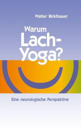 Warum Lach-Yoga?