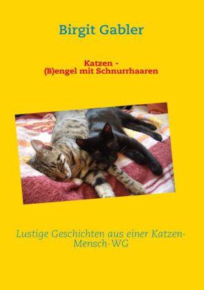 Katzen - (B)engel mit Schnurrhaaren