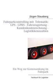 Fuhrparkcontrolling mit Telematik GPS - GPRS - Fahrzeugortung - Kundenkostenrechnung - Logistikkennzahlen