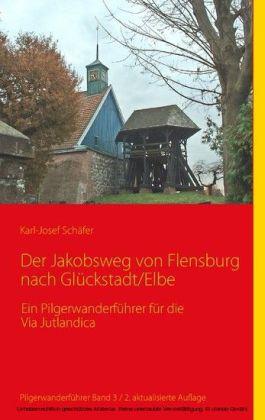 Der Jakobsweg von Flensburg nach Glückstadt/Elbe