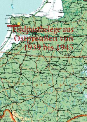 Feldpostbelege aus Ostpreußen von 1939 bis 1945