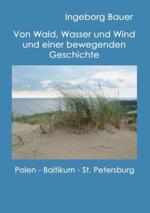 Von Wald, Wasser und Wind und einer bewegenden Geschichte