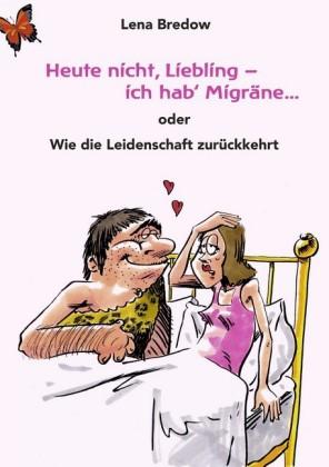 Heute nicht, Liebling - ich hab' Migräne