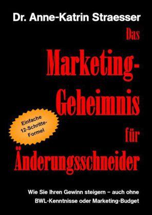 Das Marketing-Geheimnis für Änderungsschneider