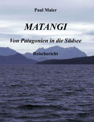 Matangi - Von Patagonien in die Südsee