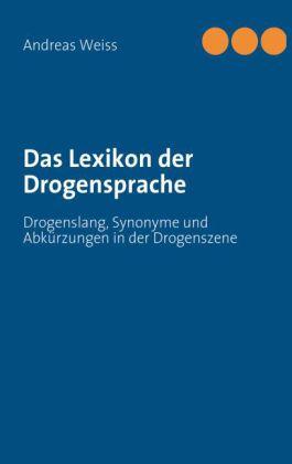 Das Lexikon der Drogensprache
