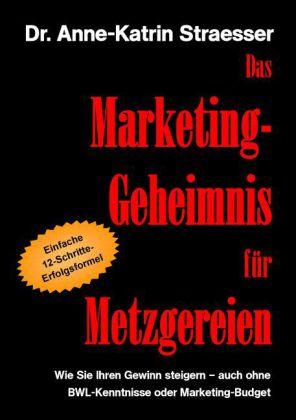 Das Marketing-Geheimnis für Metzgereien