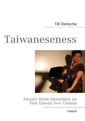 Taiwaneseness - Situativ fluide Identitäten im Post Taiwan New Cinema