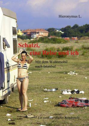 Schatzi, eine Reise und ich
