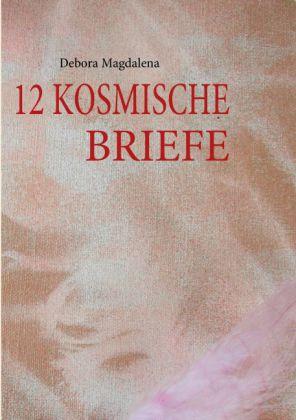 12 KOSMISCHE BRIEFE