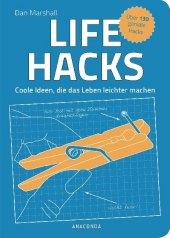 Life Hacks. Coole Ideen, die das Leben leichter machen Cover