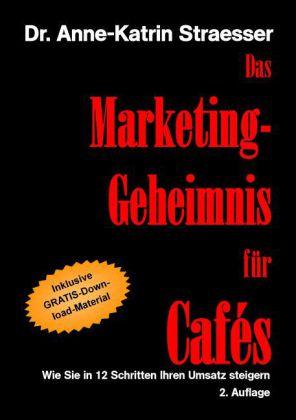Das Marketing-Geheimnis für Cafés