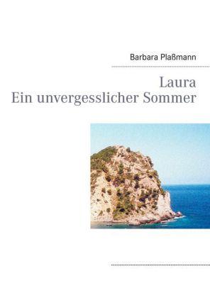 Laura Ein unvergesslicher Sommer
