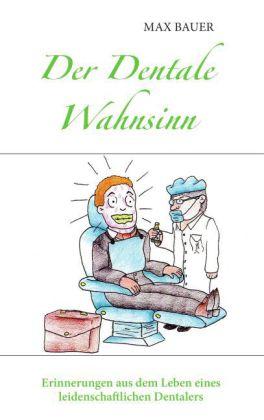 Der Dentale Wahnsinn