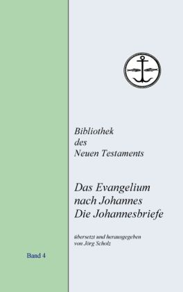 Das Evangelium nach Johannes. Die Johannesbriefe