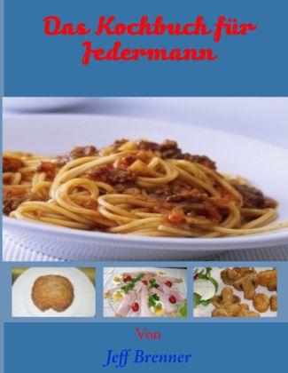 Das Kochbuch für Jedermann