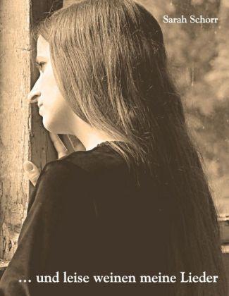 ... und leise weinen meine Lieder