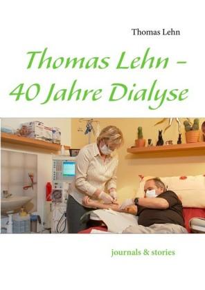 Thomas Lehn - 40 Jahre Dialyse