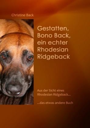 Gestatten, Bono Back, ein echter Rhodesian Ridgeback
