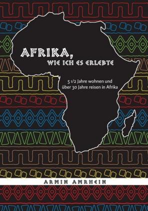 Afrika, wie ich es erlebte