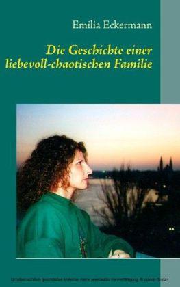 Die Geschichte einer liebevoll-chaotischen Familie