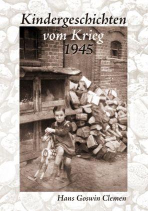 Kindergeschichten vom Krieg 1945