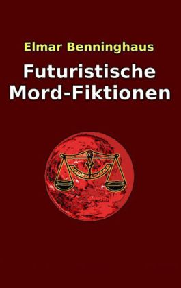 Futuristische Mord-Fiktionen