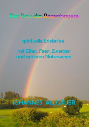 Der Bau des Regenbogens