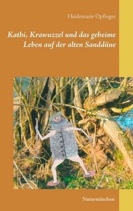 Kathi, Krawuzzel und das geheime Leben auf der alten Sanddüne