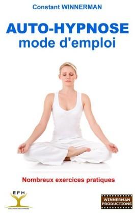 Auto-Hypnose : mode d'emploi