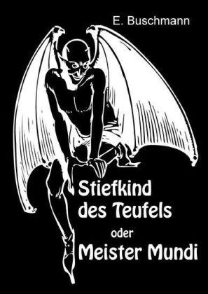 Stiefkind des Teufels oder Meister Mundi