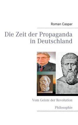 Die Zeit der Propaganda in Deutschland