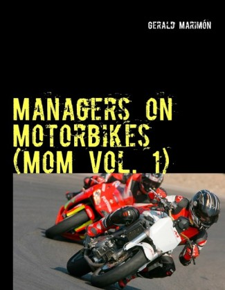 Managers on Motorbikes (MoM Vol. 1)