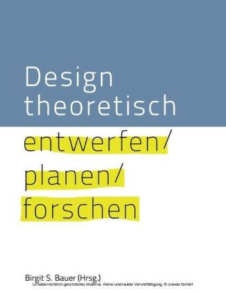 Design theoretisch - entwerfen planen forschen