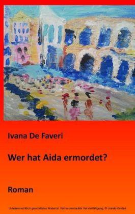 Wer hat Aida ermordet?