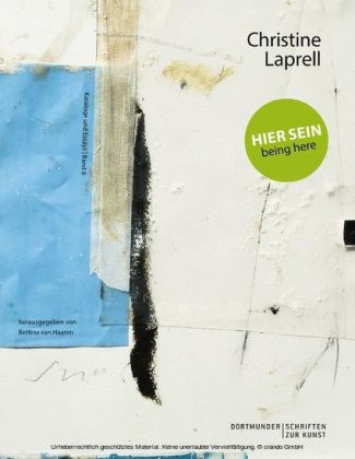 Christine Laprell: Hier sein - being here