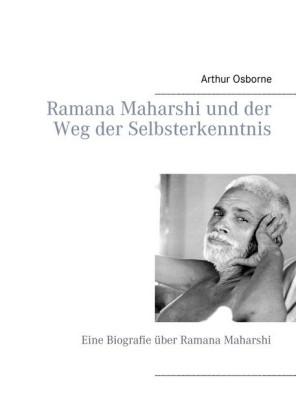 Ramana Maharshi und der Weg der Selbsterkenntnis
