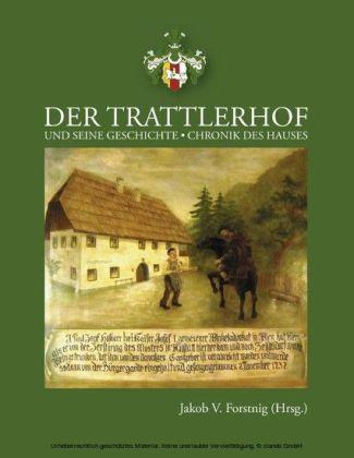 Die Geschichte des Trattlerhofes