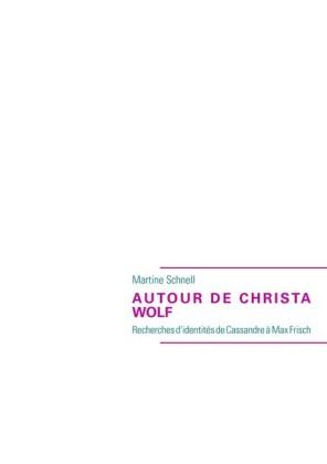 AUTOUR DE CHRISTA WOLF