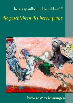 Die Gedichte des Herrn Plunz