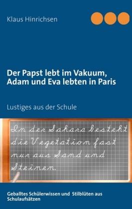 Der Papst lebt im Vakuum, Adam und Eva lebten in Paris