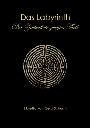 Das Labyrinth. Der Zauberflöte zweyter Theil