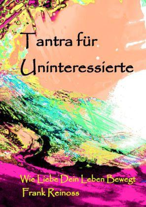 Tantra für Uninteressierte