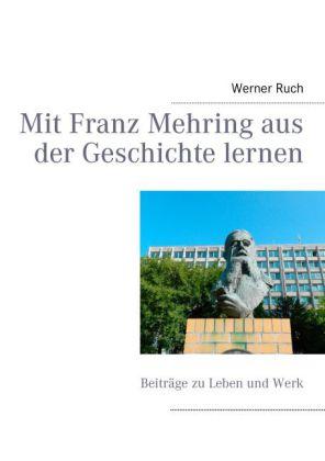 Mit Franz Mehring aus der Geschichte lernen