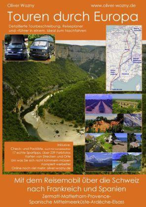 Mit dem Reisemobil über die Schweiz nach Frankreich und Spanien