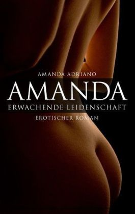 Amanda. Erwachende Leidenschaft