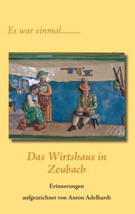 Das Wirtshaus in Zeubach