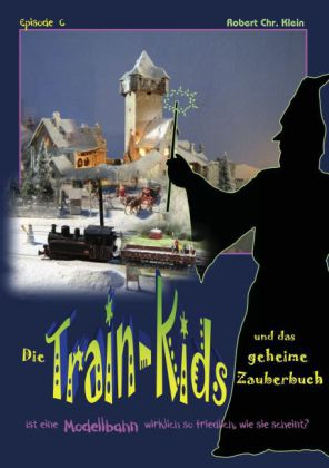 Die Train-Kids und das geheime Zauberbuch